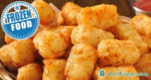 Air Fryer frozen Tater Tots